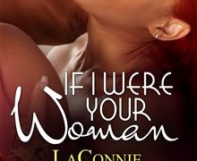 If I Were Your Woman by LaConnie Taylor-Jones