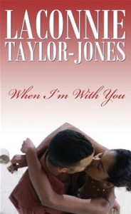 When I'm With You by LaConnie Taylor-Jones