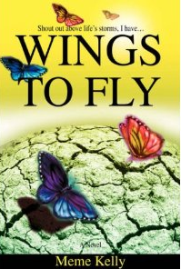Wings to Fly by Meme Kelly